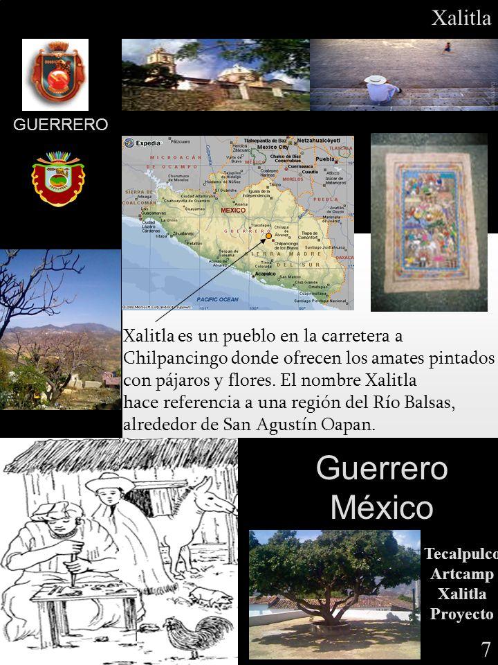 GUERRERO Xalitla es un pueblo en la carretera a Chilpancingo donde ofrecen los amates pintados con pájaros y flores. El nombre Xalitla hace referencia