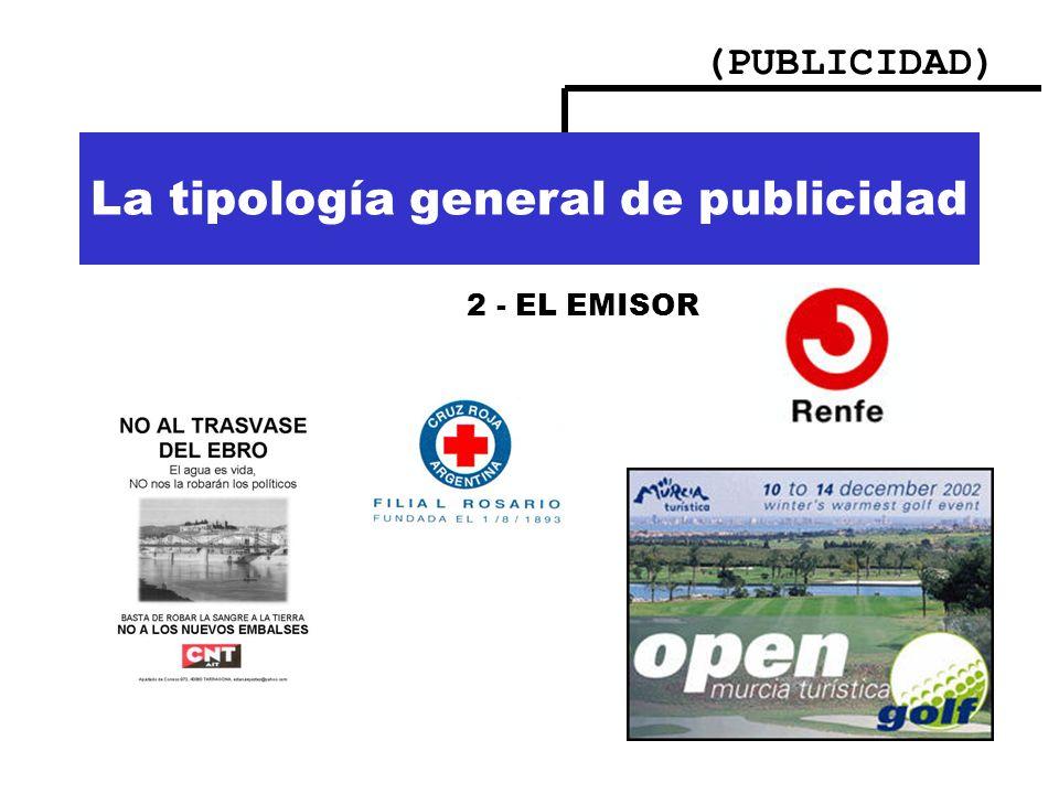 (PUBLICIDAD) Importancia de la publicidad La tipología general de publicidad 2 - EL EMISOR