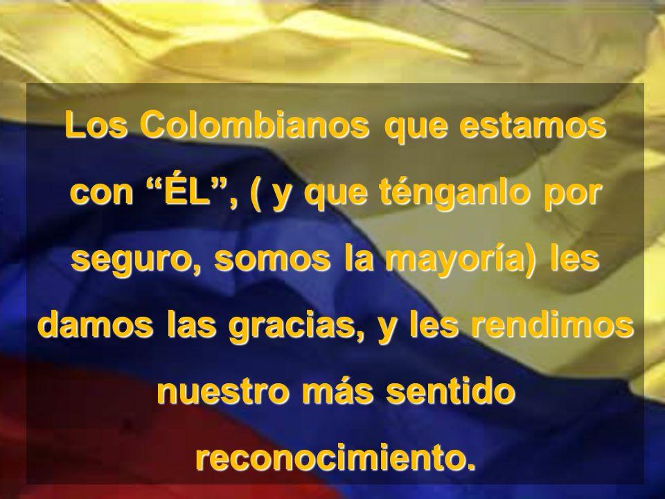 Por los que HAN DADO su vida portando la bandera de Colombia para defender tu libertad y la de tu familia… POR ESOS NIÑOS QUE YA NO VERÁN REGRESAR A SU PADRE: MILITAR, MARINO O POLICIA…