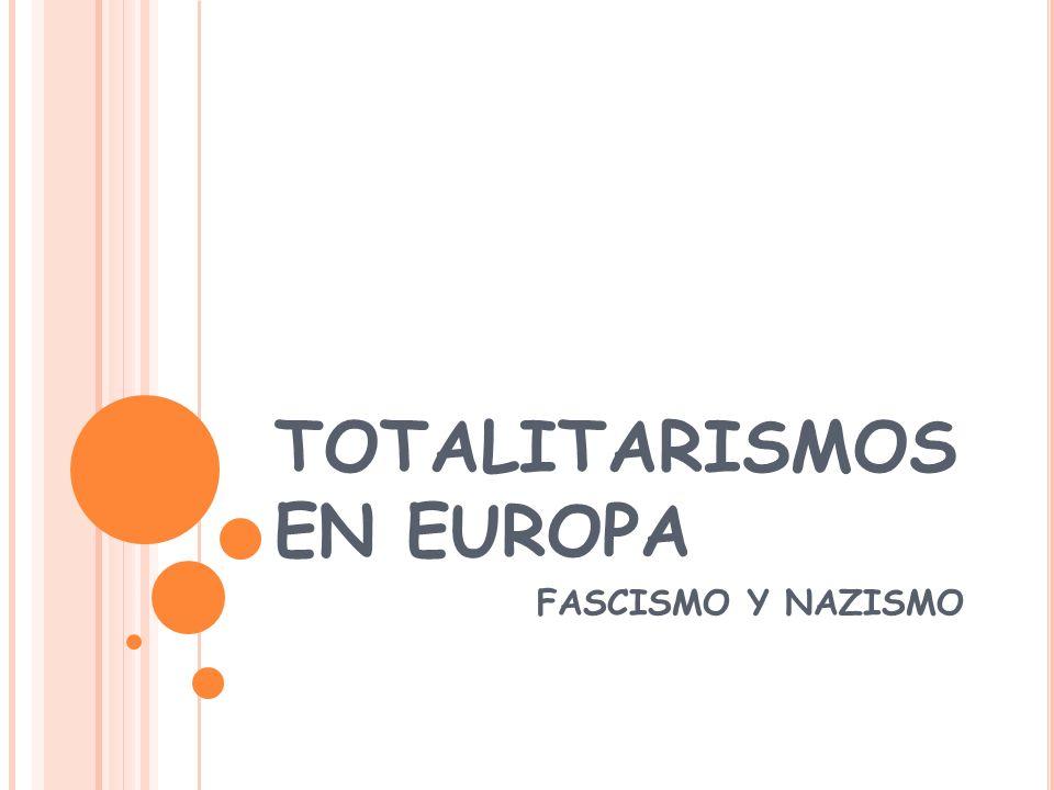 TOTALITARISMOS EN EUROPA FASCISMO Y NAZISMO