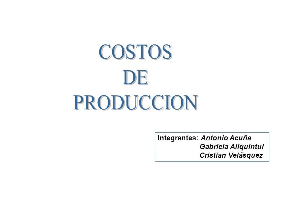 Integrantes: Antonio Acuña Gabriela Aliquintui Cristian Velásquez