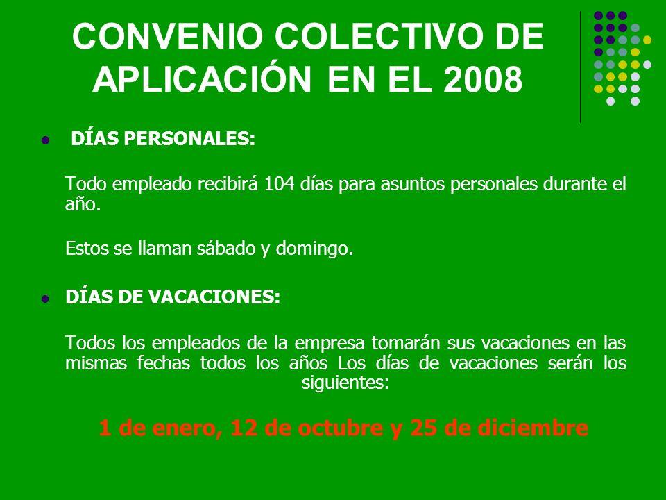 DÍAS PERSONALES: Todo empleado recibirá 104 días para asuntos personales durante el año.