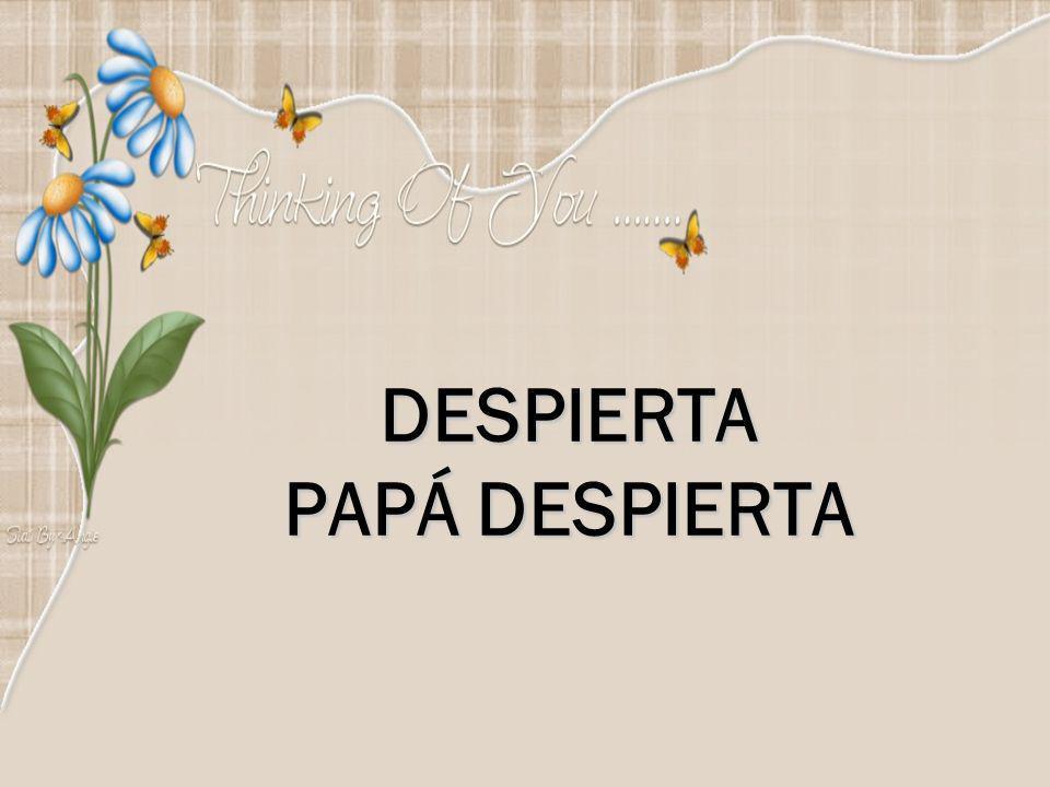 DESPIERTA PAPÁ DESPIERTA