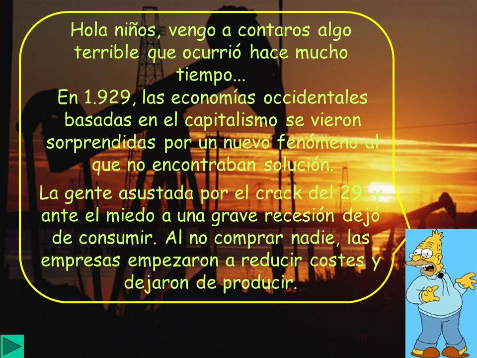 En 1.929, las economías occidentales basadas en el capitalismo se vieron sorprendidas por un nuevo fenómeno al que no encontraban solución.