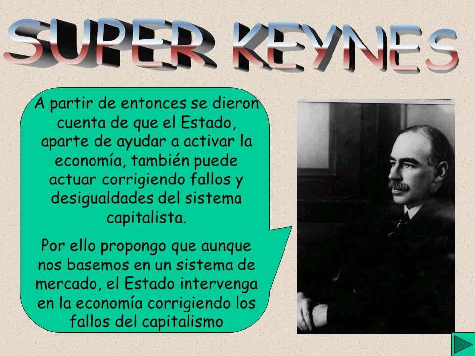 A partir de entonces se dieron cuenta de que el Estado, aparte de ayudar a activar la economía, también puede actuar corrigiendo fallos y desigualdades del sistema capitalista.