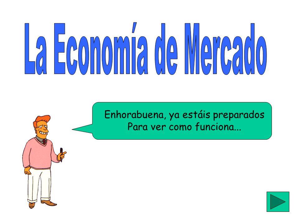 El Estado solo interviene en la economía estableciendo el marco legal.