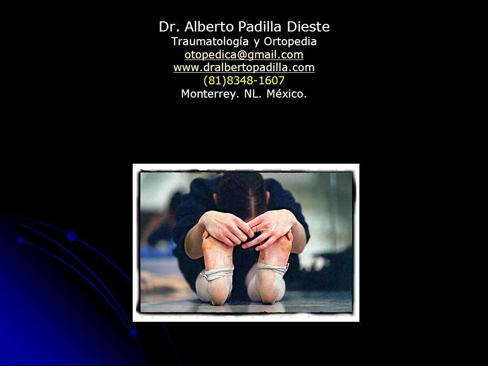 Dr. Alberto Padilla Dieste Traumatología y Ortopedia otopedica@gmail.com www.dralbertopadilla.com (81)8348-1607 Monterrey. NL. México. otopedica@gmail