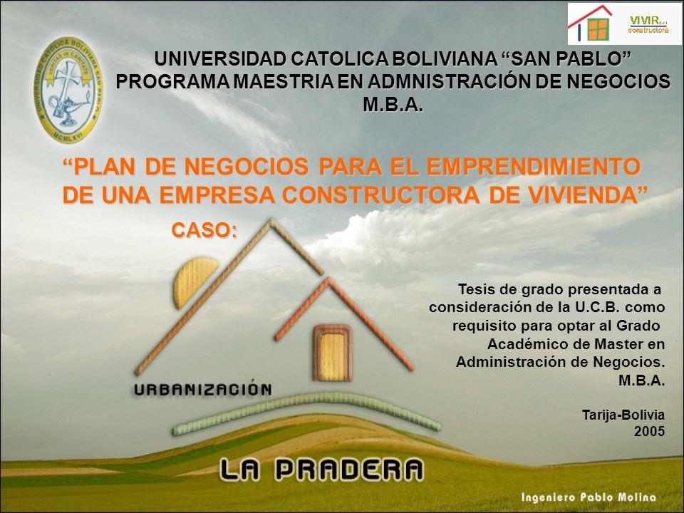 UNIVERSIDAD CATOLICA BOLIVIANA SAN PABLO PROGRAMA MAESTRIA EN ADMNISTRACIÓN DE NEGOCIOS M.B.A. PLAN DE NEGOCIOS PARA EL EMPRENDIMIENTO PLAN DE NEGOCIO