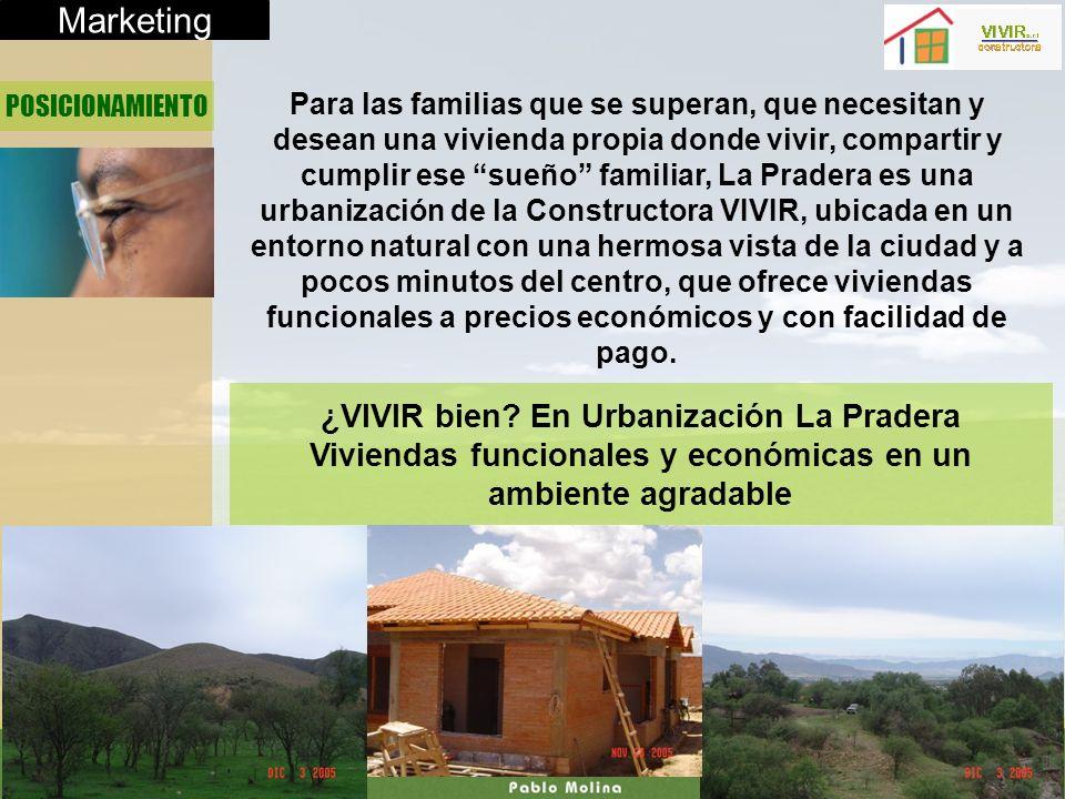 Marketing POSICIONAMIENTO Para las familias que se superan, que necesitan y desean una vivienda propia donde vivir, compartir y cumplir ese sueño fami