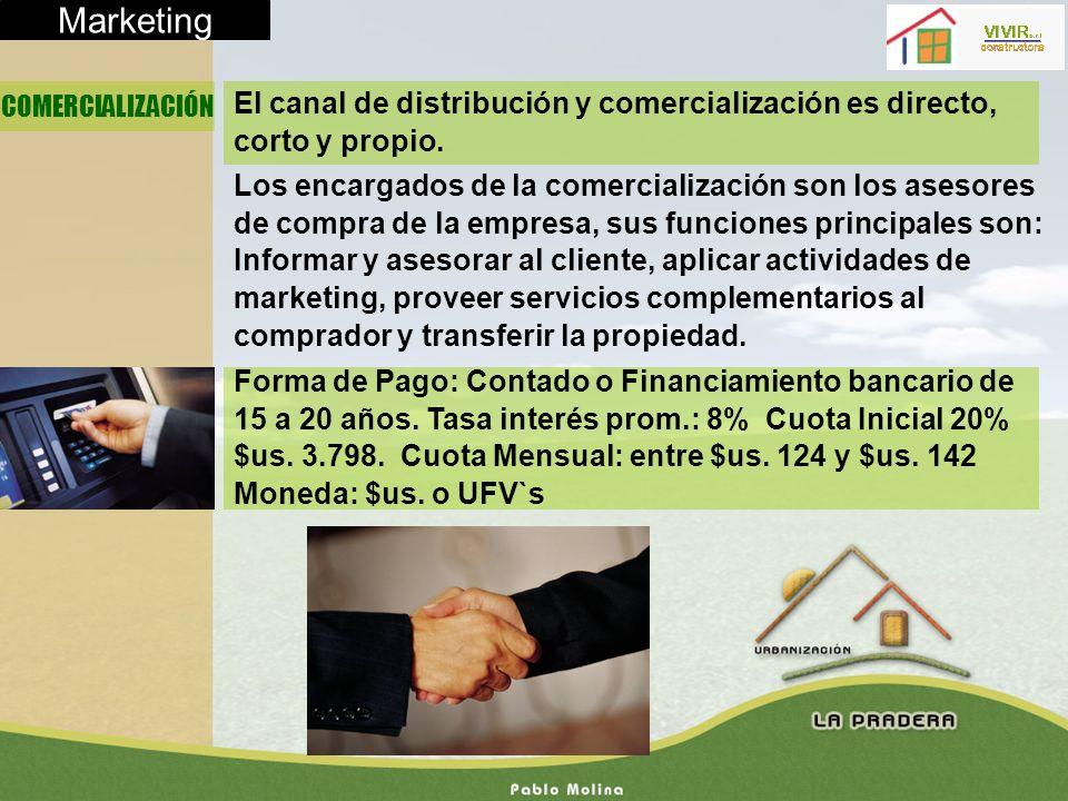 Marketing COMERCIALIZACIÓN El canal de distribución y comercialización es directo, corto y propio. Los encargados de la comercialización son los aseso