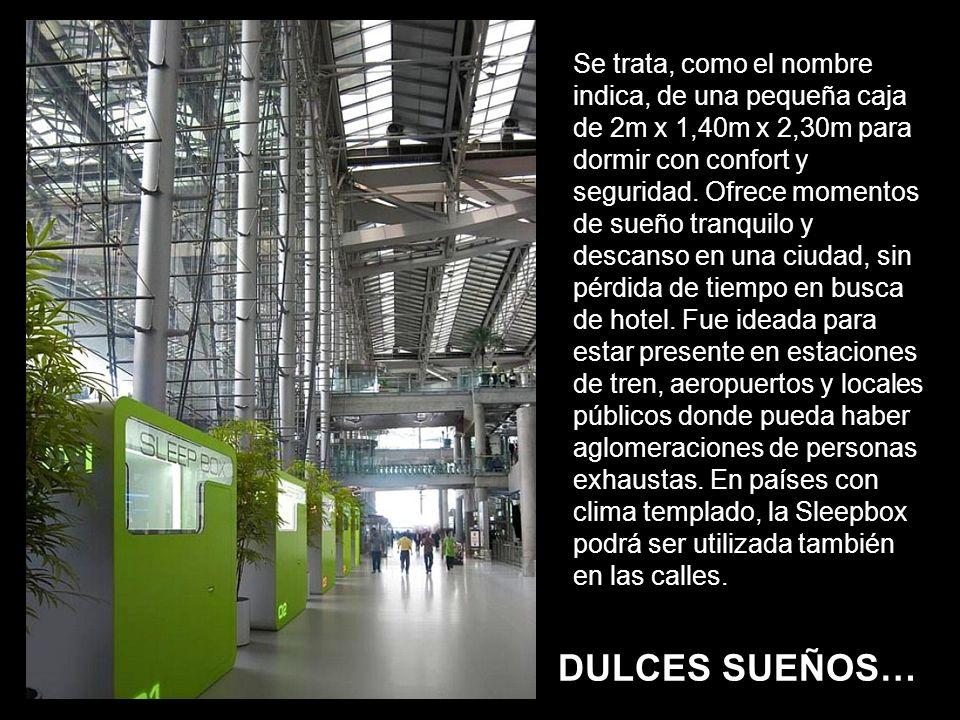 DULCES SUEÑOS… Se trata, como el nombre indica, de una pequeña caja de 2m x 1,40m x 2,30m para dormir con confort y seguridad.