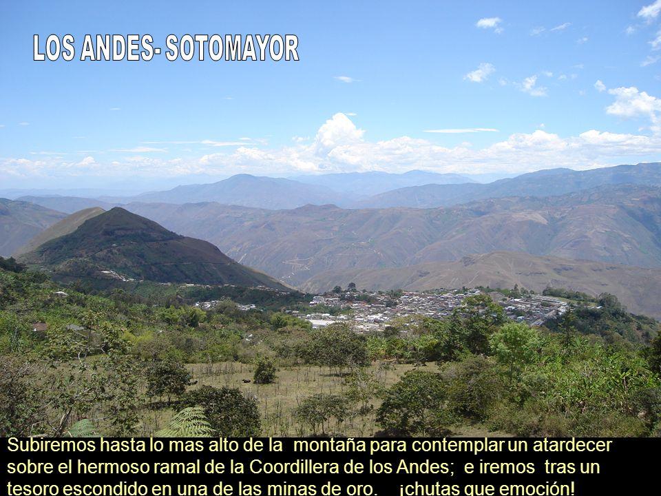 Subiremos hasta lo mas alto de la montaña para contemplar un atardecer sobre el hermoso ramal de la Coordillera de los Andes; e iremos tras un tesoro