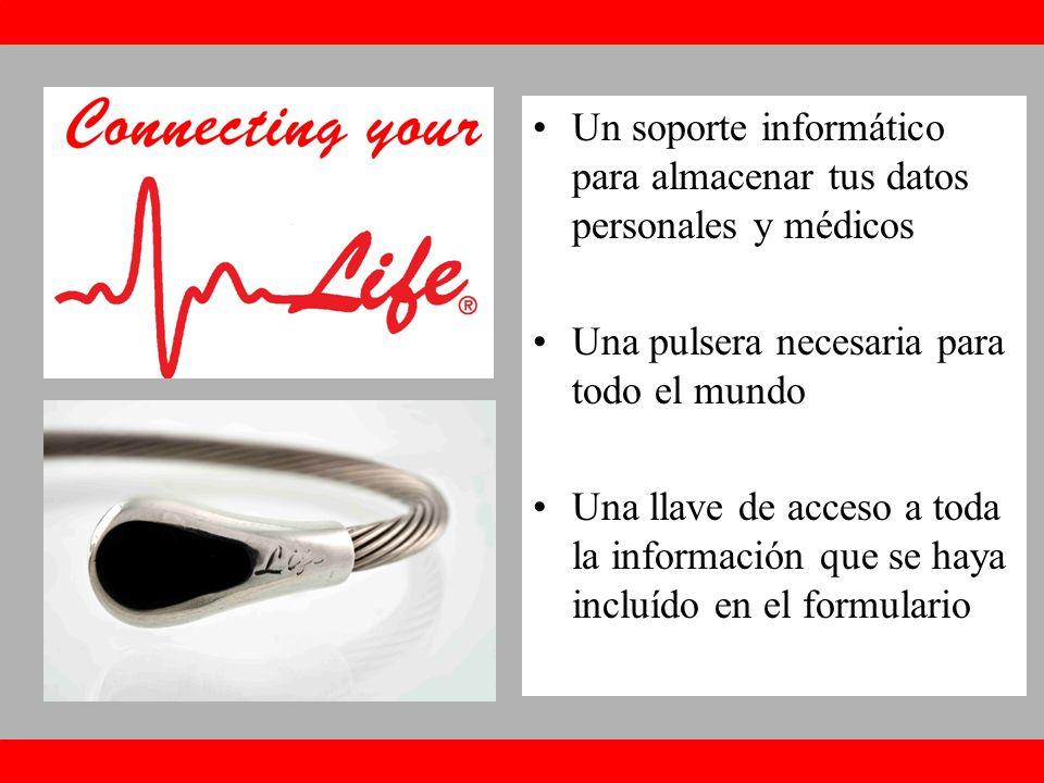Un soporte informático para almacenar tus datos personales y médicos Una pulsera necesaria para todo el mundo Una llave de acceso a toda la información que se haya incluído en el formulario