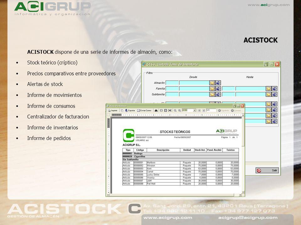ACISTOCK dispone de una serie de informes de almacén, como: Stock teórico (críptico) Precios comparativos entre proveedores Alertas de stock Informe d