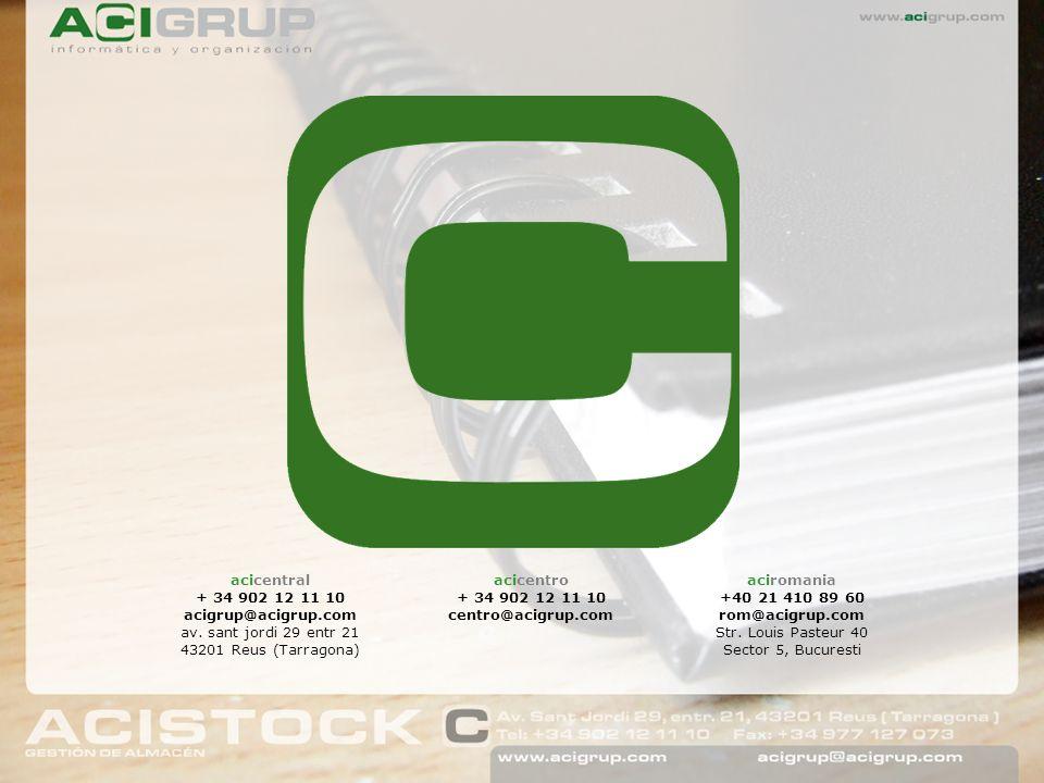 acicentral + 34 902 12 11 10 acigrup@acigrup.com av. sant jordi 29 entr 21 43201 Reus (Tarragona) acicentro + 34 902 12 11 10 centro@acigrup.com aciro