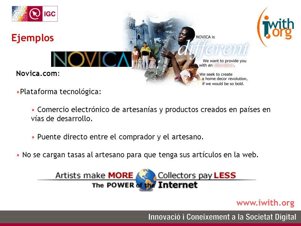 www.iwith.org Novica.com: Plataforma tecnológica: Comercio electrónico de artesanías y productos creados en países en vías de desarrollo.