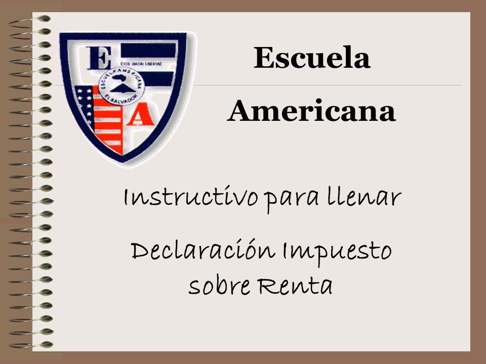 Instructivo para llenar Declaración Impuesto sobre Renta Escuela Americana