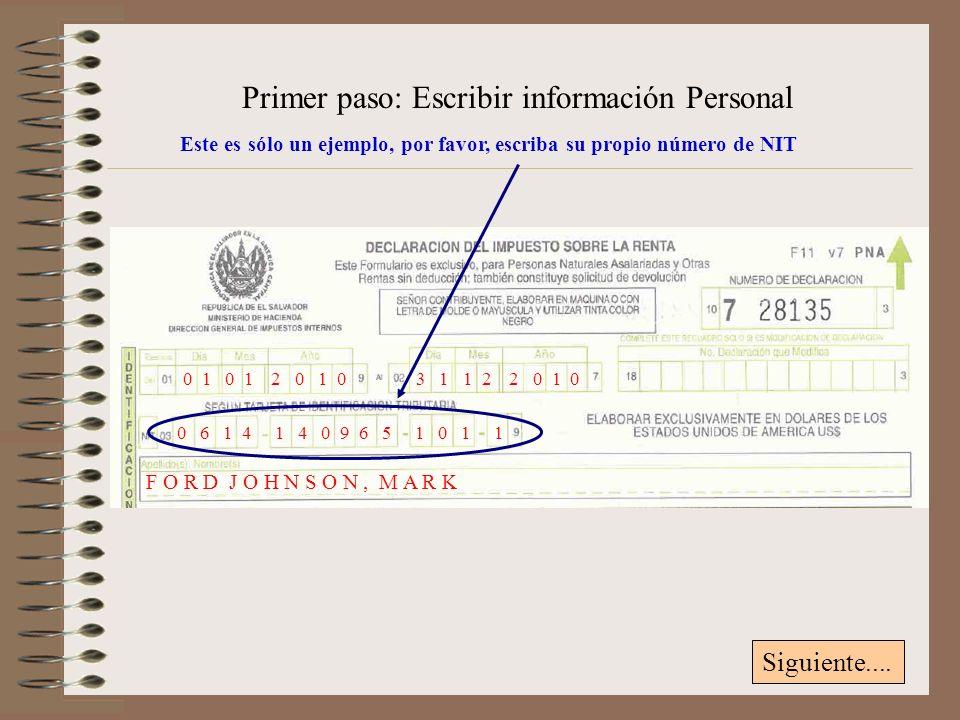 Primer paso: Escribir información Personal 0 1 0 1 2 0 1 0 3 1 1 2 2 0 1 0 F O R D J O H N S O N, M A R K Siguiente....