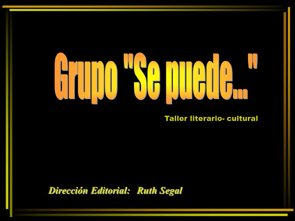 Dirección Editorial: Ruth Segal Taller literario- cultural