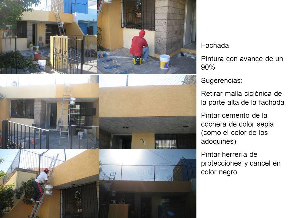 Fachada Pintura con avance de un 90% Sugerencias: Retirar malla ciclónica de la parte alta de la fachada Pintar cemento de la cochera de color sepia (