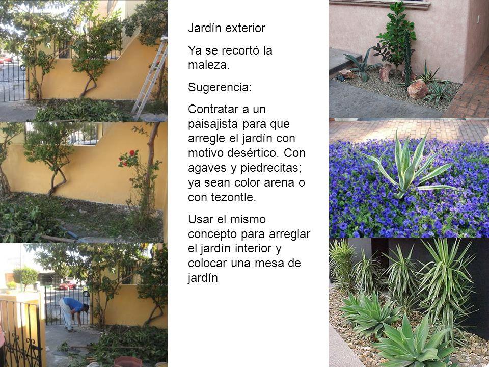 Jardín exterior Ya se recortó la maleza. Sugerencia: Contratar a un paisajista para que arregle el jardín con motivo desértico. Con agaves y piedrecit