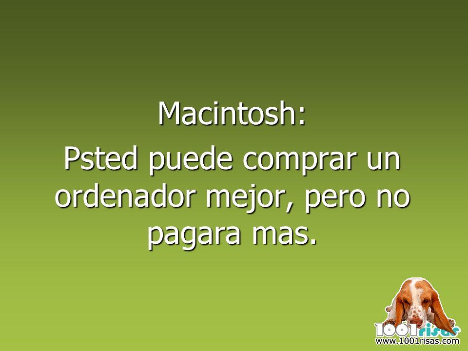 Macintosh: Psted puede comprar un ordenador mejor, pero no pagara mas.
