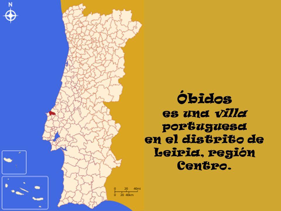 Óbidos es una villa portuguesa en el distrito de Leiria, región Centro.