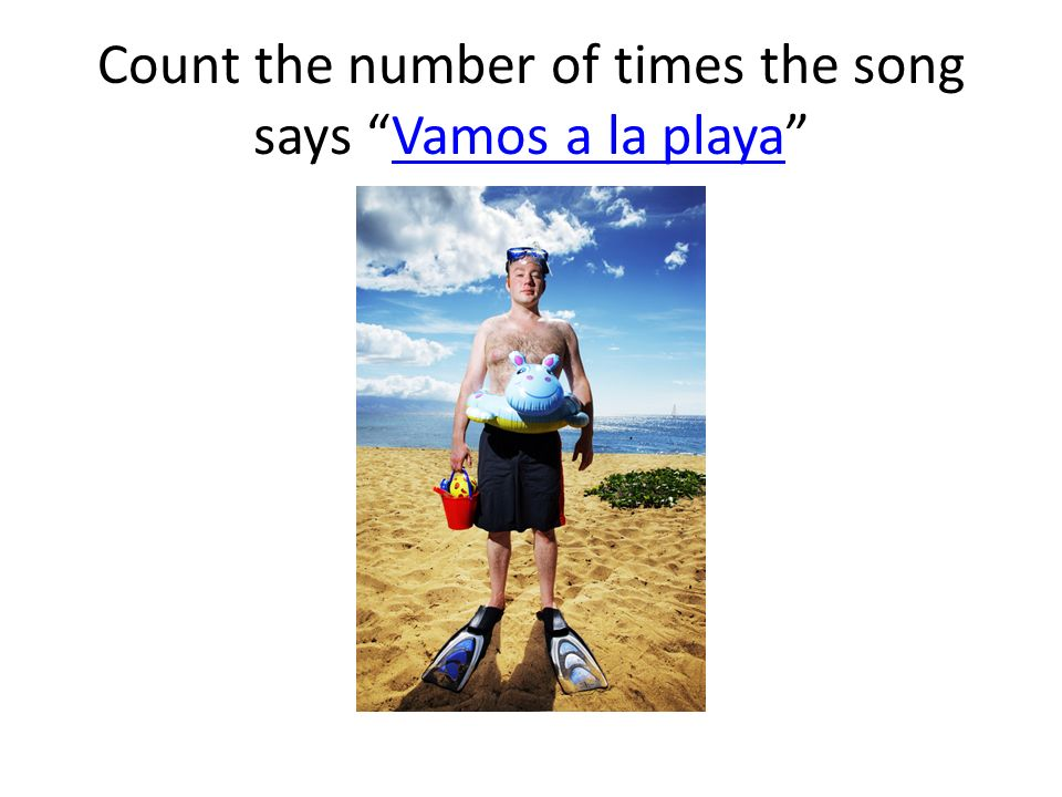 Count the number of times the song says Vamos a la playaVamos a la playa