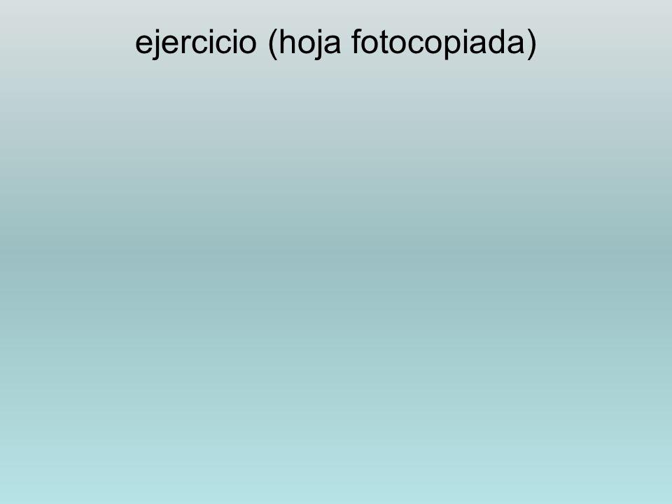 ejercicio (hoja fotocopiada)