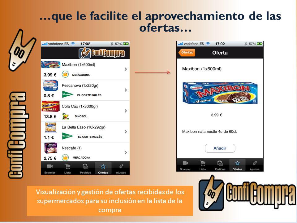 …que le facilite el aprovechamiento de las ofertas… Visualización y gestión de ofertas recibidas de los supermercados para su inclusión en la lista de