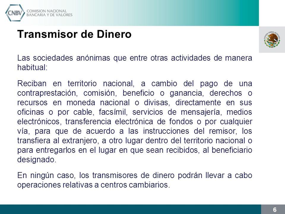 7 Requisitos para operar como centro cambiario o transmisor de dinero Organizarse como sociedad anónima conforme a la LGSM.
