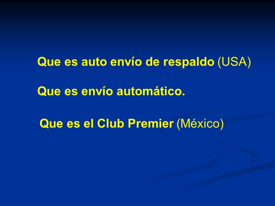Que es auto envío de respaldo (USA) Que es envío automático. Que es el Club Premier (México)