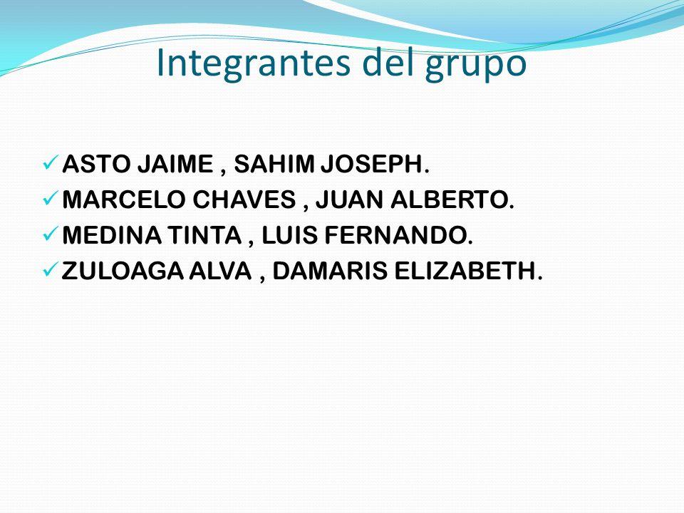 Integrantes del grupo ASTO JAIME, SAHIM JOSEPH.MARCELO CHAVES, JUAN ALBERTO.