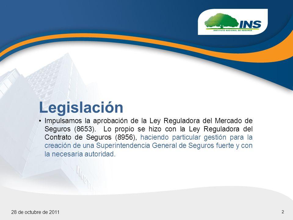 2 28 de octubre de 2011 Legislación Impulsamos la aprobación de la Ley Reguladora del Mercado de Seguros (8653).