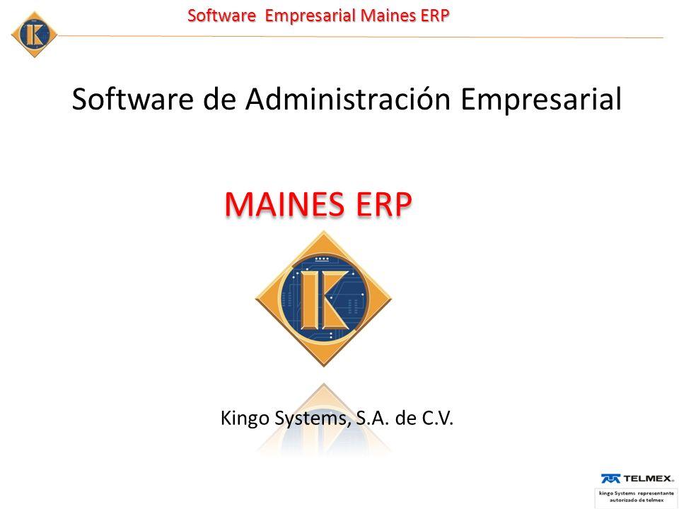 Software Empresarial Maines ERP Software de Administración Empresarial Kingo Systems, S.A. de C.V. MAINES ERP