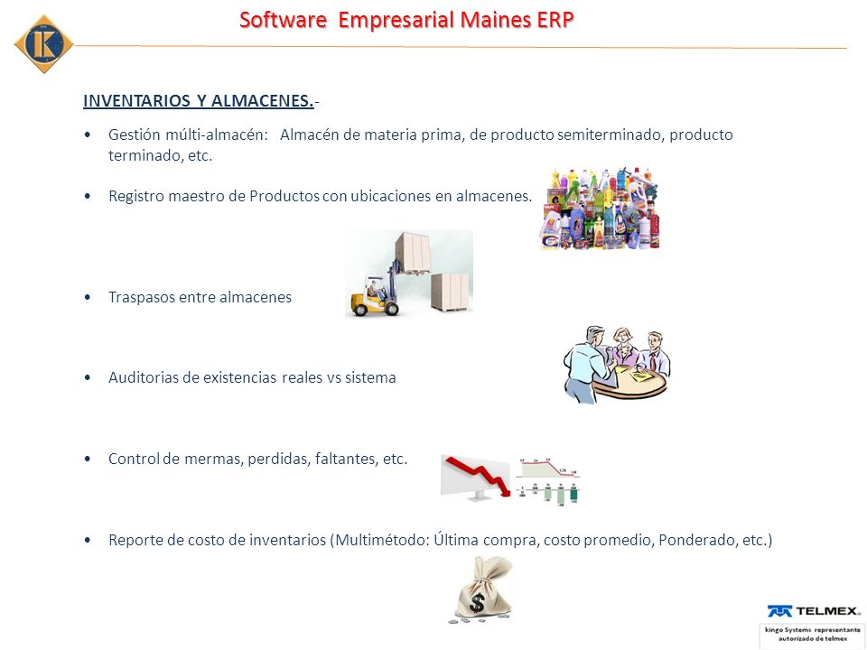 Software Empresarial Maines ERP INVENTARIOS Y ALMACENES.- Gestión múlti-almacén: Almacén de materia prima, de producto semiterminado, producto termina