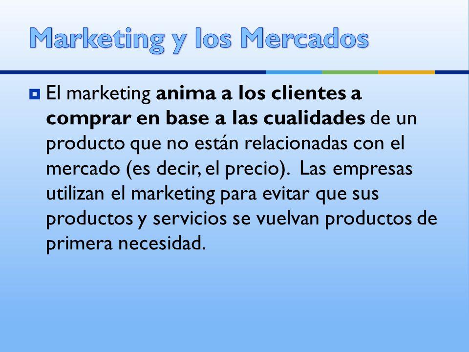 El marketing anima a los clientes a comprar en base a las cualidades de un producto que no están relacionadas con el mercado (es decir, el precio). La