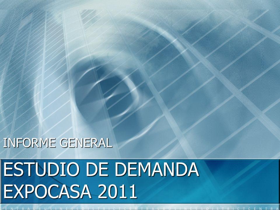ESTUDIO DE DEMANDA EXPOCASA 2011 INFORME GENERAL