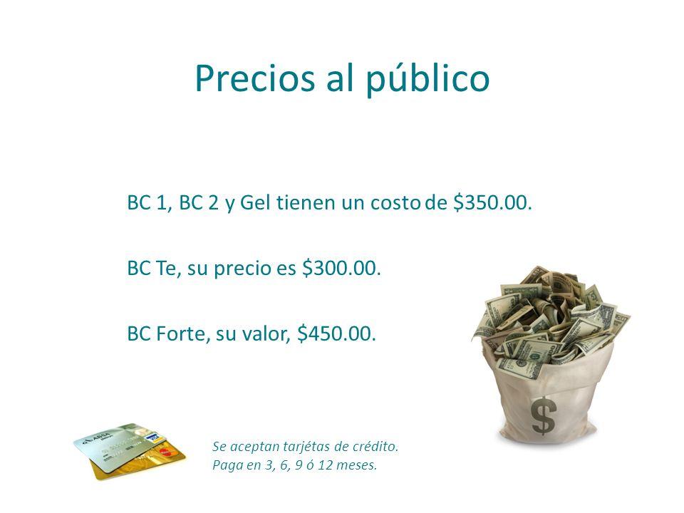Precios al público BC 1, BC 2 y Gel tienen un costo de $350.00.