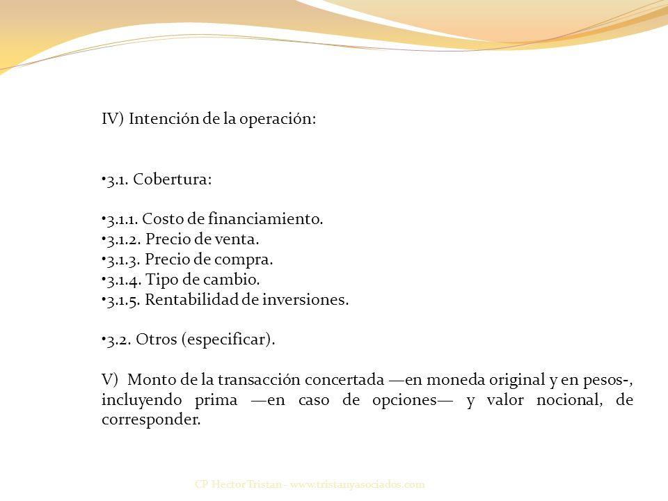 CP Hector Tristan - www.tristanyasociados.com IV) Intención de la operación: 3.1.