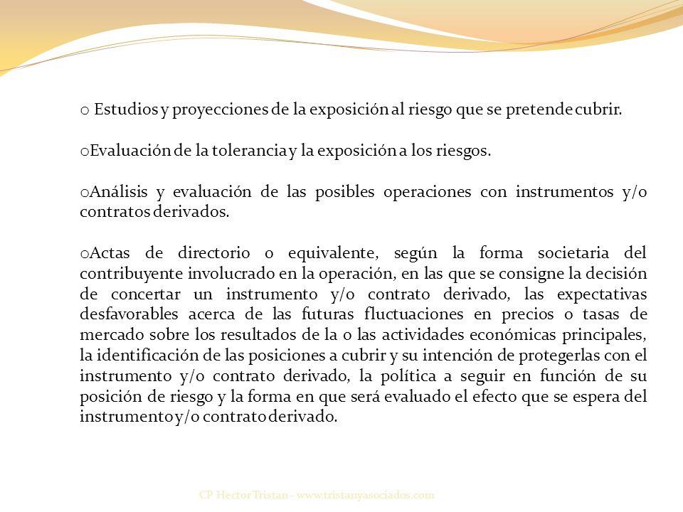 CP Hector Tristan - www.tristanyasociados.com o Estudios y proyecciones de la exposición al riesgo que se pretende cubrir.