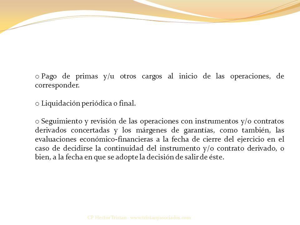 CP Hector Tristan - www.tristanyasociados.com o Pago de primas y/u otros cargos al inicio de las operaciones, de corresponder.