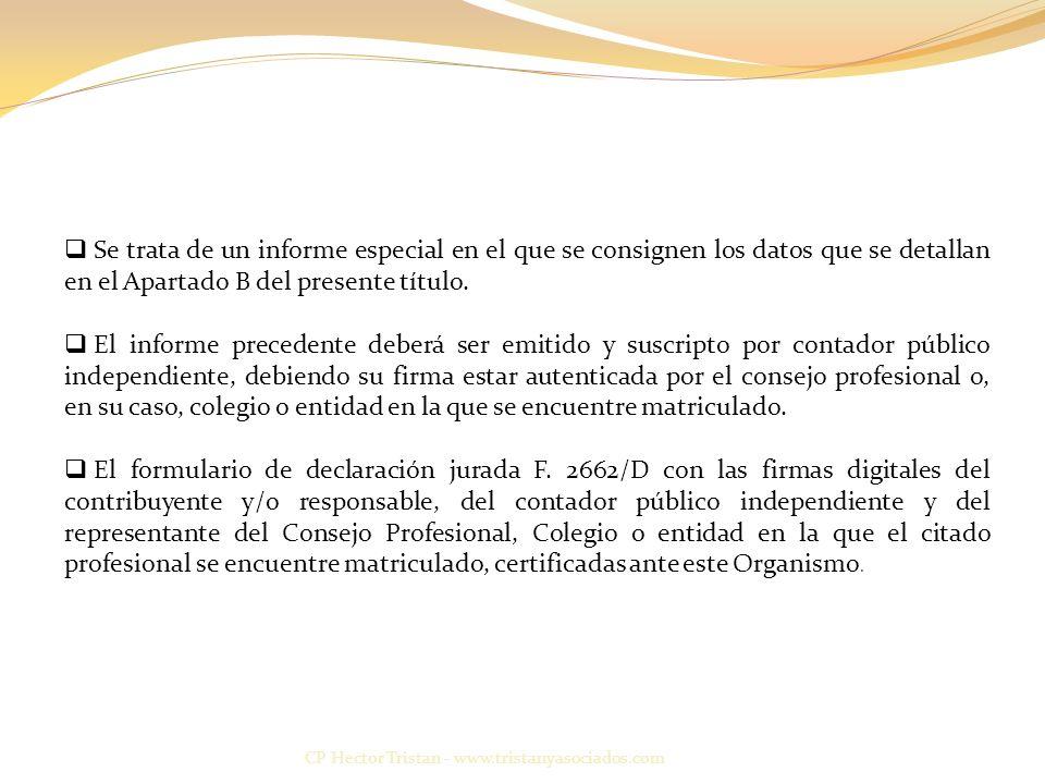 CP Hector Tristan - www.tristanyasociados.com Se trata de un informe especial en el que se consignen los datos que se detallan en el Apartado B del presente título.