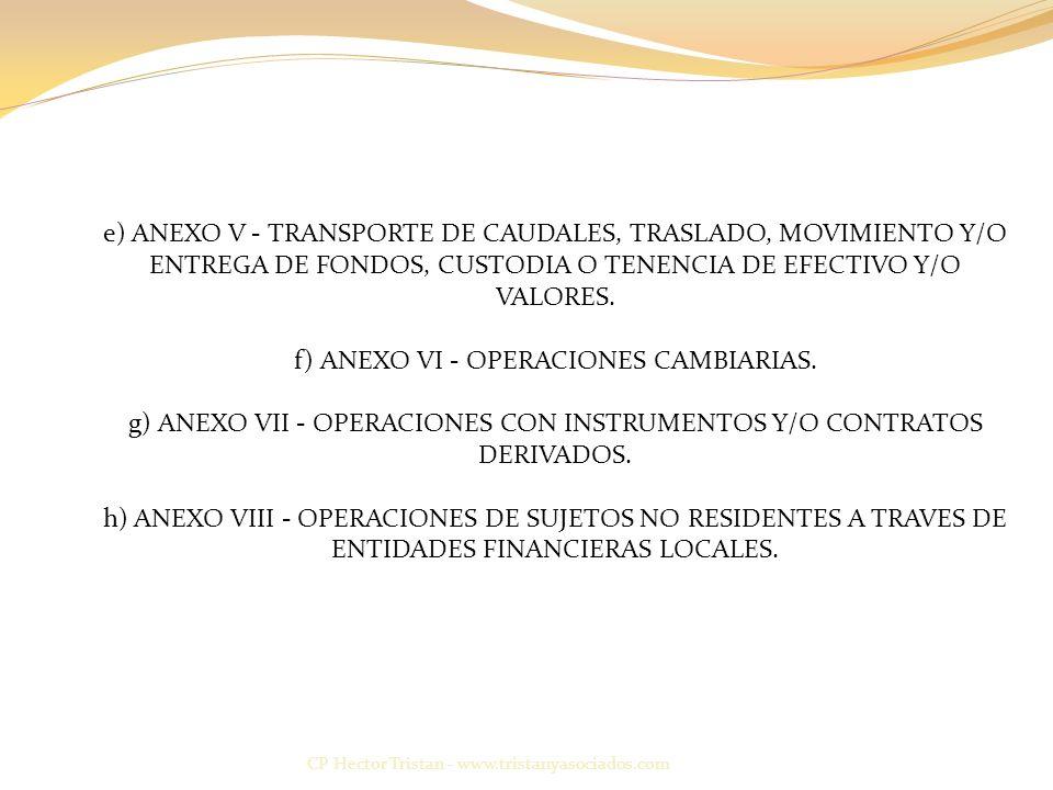 CP Hector Tristan - www.tristanyasociados.com e) ANEXO V - TRANSPORTE DE CAUDALES, TRASLADO, MOVIMIENTO Y/O ENTREGA DE FONDOS, CUSTODIA O TENENCIA DE EFECTIVO Y/O VALORES.