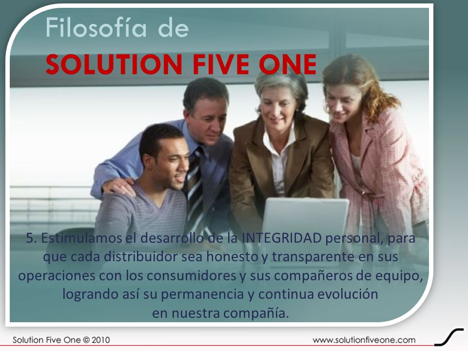 Filosofía de SOLUTION FIVE ONE 5.