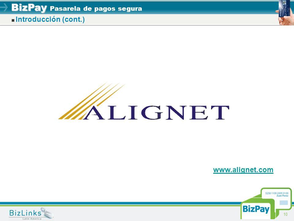 BizPay BizPay Pasarela de pagos segura 10 Introducción (cont.) www.alignet.com