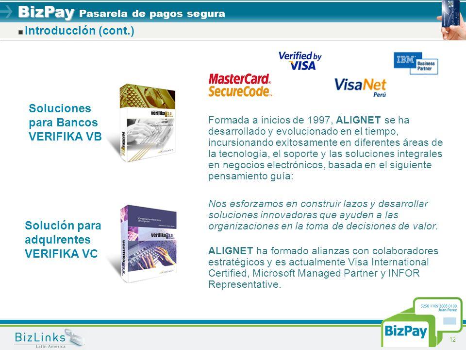 BizPay BizPay Pasarela de pagos segura 12 Introducción (cont.) Formada a inicios de 1997, ALIGNET se ha desarrollado y evolucionado en el tiempo, incu