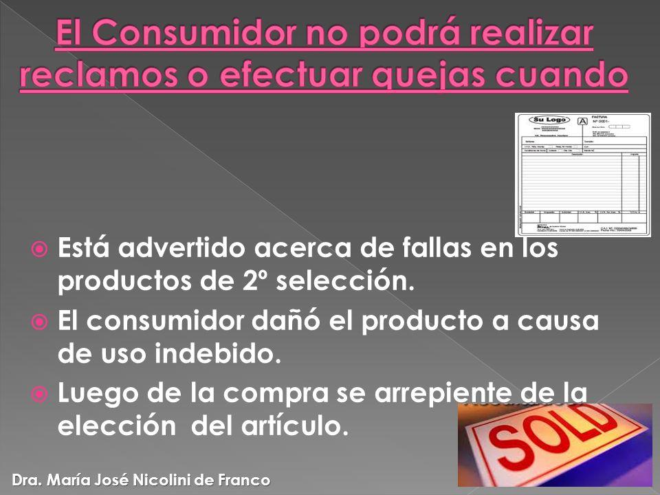 Está advertido acerca de fallas en los productos de 2º selección. El consumidor dañó el producto a causa de uso indebido. Luego de la compra se arrepi