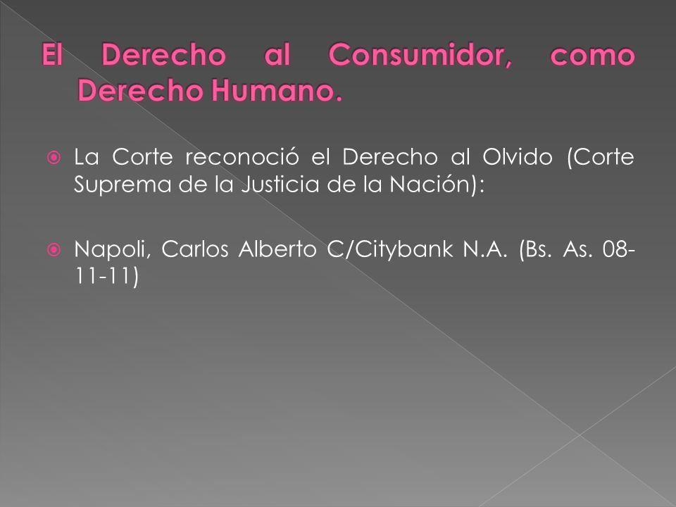 La Corte reconoció el Derecho al Olvido (Corte Suprema de la Justicia de la Nación): Napoli, Carlos Alberto C/Citybank N.A. (Bs. As. 08- 11-11)
