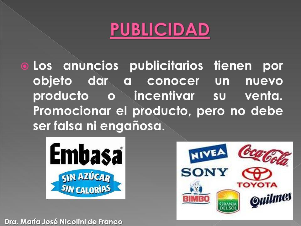Los anuncios publicitarios tienen por objeto dar a conocer un nuevo producto o incentivar su venta.